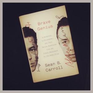Brave Genius by Sean B. Carroll